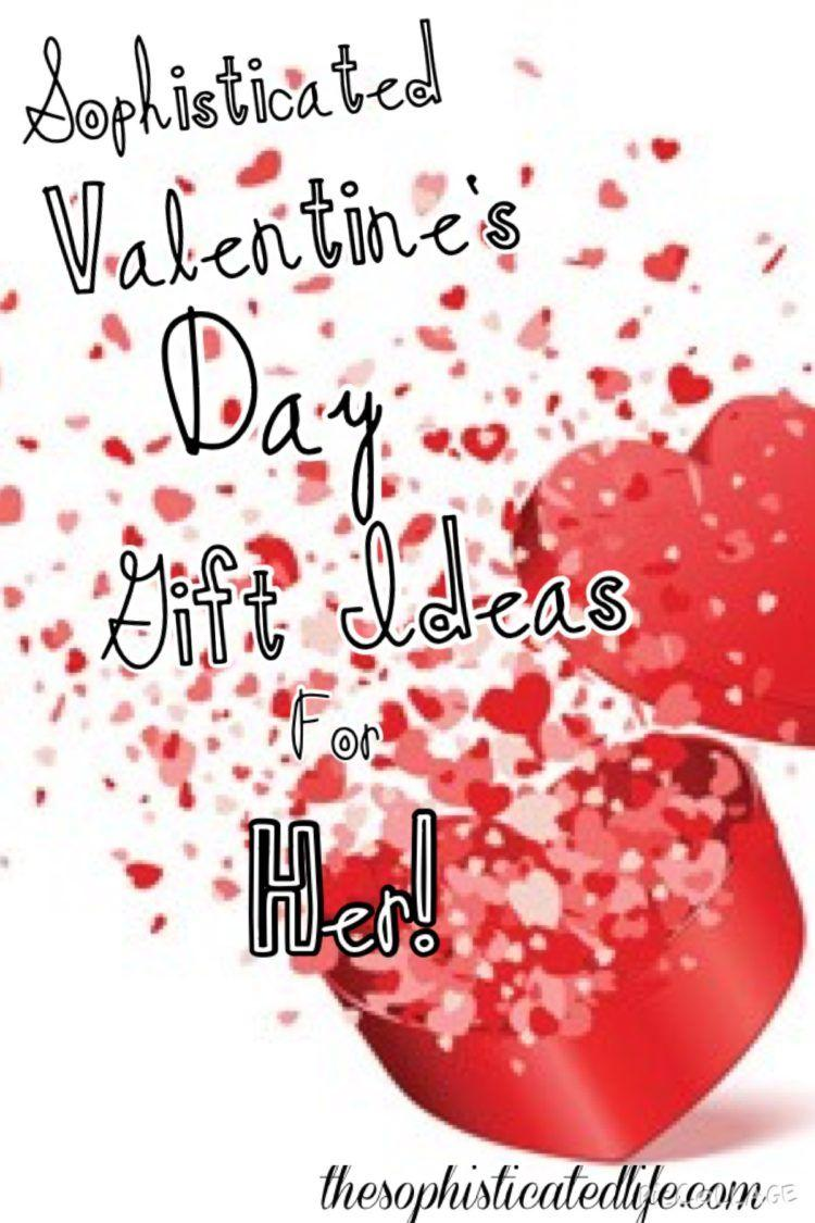Sophisticated Valentine's Day Gift Ideas For Her!