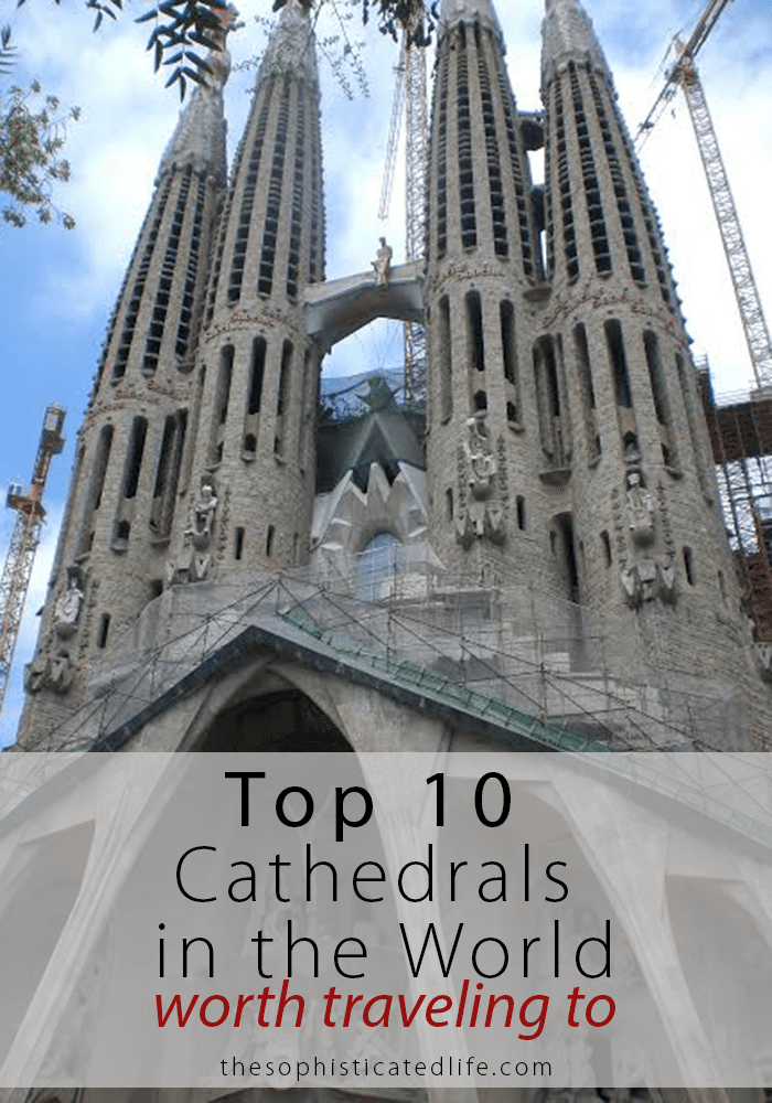 Top Cathedrals The World Worth Traveling
