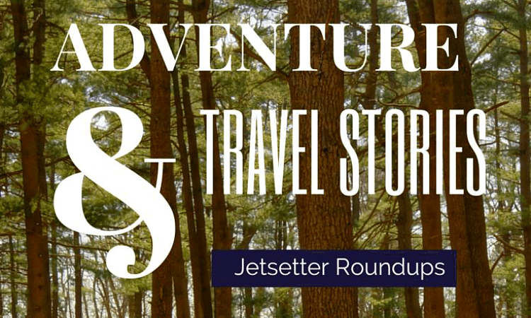 Jetsetter Roundups: Adventure Travel Stories! Blog posts from female travel bloggers around the world on hiking, scuba diving, zip lining, horse back riding and much more!