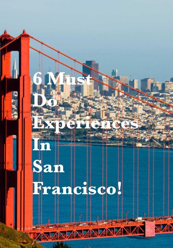 6 Must Do Experiences in San Francisco!
