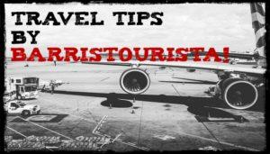 Top List of Travel Tips by BarrisTourista!