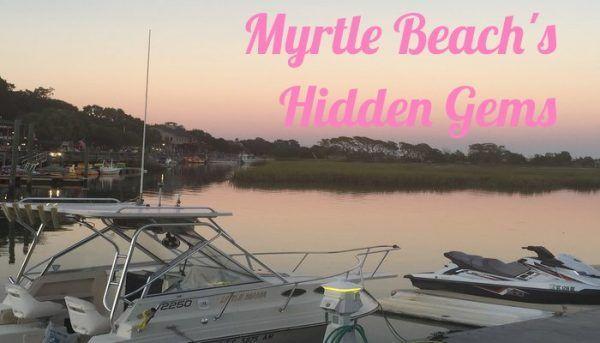 8 Must Visit Hidden Gems in Myrtle Beach SC!
