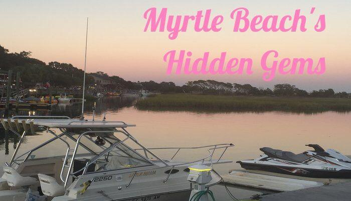 A list of Must Visit Hidden Gems in Myrtle Beach South Carolina!