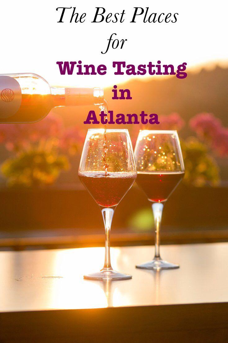 The Best Places for Wine Tasting in Atlanta! Wine Bars, Wine Shops, Wine Dinners & Events in Atlanta & Beyond!