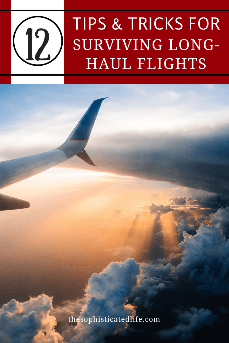 A complete guide for surviving long-haul flights, 12 tips & tricks for surviving long-haul flights, long flights, travel, fear of flying, flying, taking long flights, being on an airplane for long periods, travel tips, airline tips, flying tips