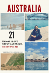 Australia, 21 things to love about australia, 21 things I love about australia, best things to do in Australia, planning a trip to Australia, travel to Australia, Australia travel tips