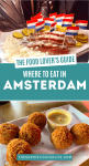 Amsterdam, Amsterdam eats, The Netherlands, Things to eat in Amsterdam, Amsterdam food, Amsterdam restaurants, the best places to eat in Amsterdam