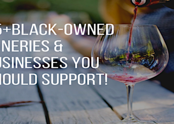 black-owned wineries, black-owned businesses, black-owned wines, black winemakers, black wines, black owned wines, black owned wineries, black podcasts, wine, wineries, winemakers. wine regions, napa valley, wine tasting
