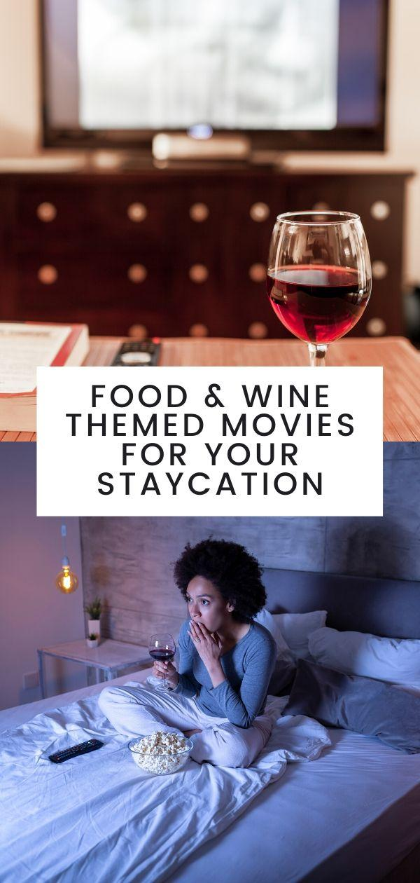 food & wine movies, wine movies, food movies, uncorked, staycation, somm, wine,